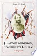 J. Patton Anderson, Confederate General Pdf/ePub eBook