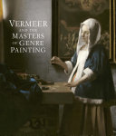 Vermeer and the Masters of Genre Painting