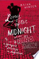 Long After Midnight at the Nino Bien