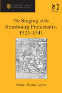 The Singing of the Strasbourg Protestants  1523 1541
