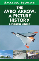 The Avro Arrow  A Picture History