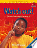 Books - Junior African Writers Series Discovery: WATCH OUT! Diseases in the world around us | ISBN 9780435898823