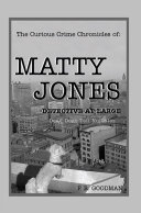 The Curious Crime Chronicles of :Matty Jones,Detective at Large
