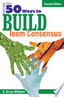 More Than 50 Ways to Build Team Consensus