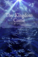 Thy Kingdom Come Volume One
