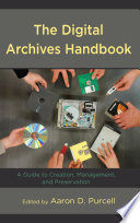 The Digital Archives Handbook Book PDF