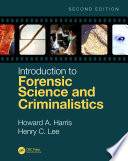 """""""Introduction to Forensic Science and Criminalistics, Second Edition"""" by Howard A. Harris, Henry C. Lee"""