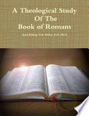 A Theological Study Of The Book Of Romans