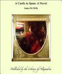 A Castle in Spain: A Novel
