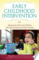 Early Childhood Intervention  Shaping the Future for Children with Special Needs and Their Families  3 volumes