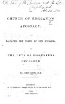 Pdf The Church of England's Apostacy; the Fallacies Put Forth by Her Exposed, and the Duty of Dissenters Declared