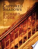 Captured Shadows