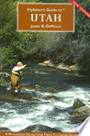 """Flyfisher's Guide to Utah"" by James B. DeMoux"