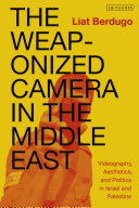 The Weaponized Camera in the Middle East