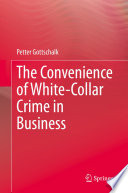 The Convenience Of White Collar Crime In Business