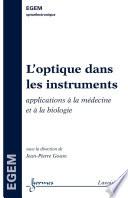 L'optique dans les instruments: Applications à la médecine et à la biologie