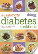 Diabetic Living, the Ultimate Diabetes Cookbook