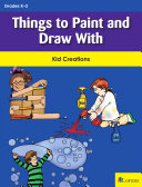 Things to Paint and Draw With