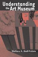 Understanding the Art Museum