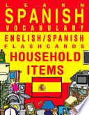 Learn Spanish Vocabulary - English/Spanish Flashcards - Household Items
