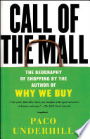 """""""Call of the Mall: The Author of Why We Buy on the Geography of Shopping"""" by Paco Underhill"""