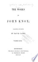 Publications 1 12  Knox  J  The works     Ed  by D  Laing  6 v Book