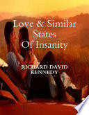 Love And Similar States Of Insanity