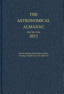 Astronomical Almanac for the Year 2013 and Its Companion, the Astronomical Almanac Online