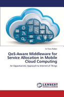 QoS Aware Middleware for Service Allocation in Mobile Cloud Computing