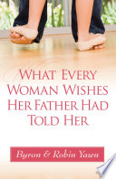 What Every Woman Wishes Her Father Had Told Her Book PDF