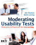"""Moderating Usability Tests: Principles and Practices for Interacting"" by Joseph S. Dumas, Beth A. Loring"