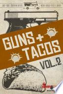 Guns   Tacos Vol  2