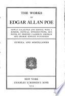 The Works of Edgar Allan Poe: Eureka: a prose poem. Miscellanies