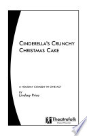 Cinderella s Crunchy Christmas Cake   a Play in One Act