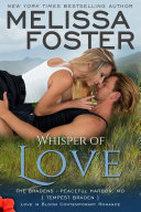 Whisper of Love (Love in Bloom: The Bradens at Peaceful Harbor) Contemporary Romance