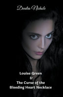 Pdf Louise Green & The Curse of the Bleeding Heart Necklace