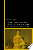 Boundaries of Art and Social Space in Rome  : The Caged Bird and Other Art Forms