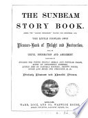 The sunbeam story book, the 'Golden childhood' vol. for Christmas, 1879