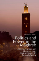 Politics and Power in the Maghreb: Algeria, Tunisia and ...