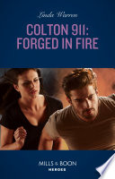 Colton 911  Forged In Fire  Mills   Boon Heroes   Colton 911  Chicago  Book 9