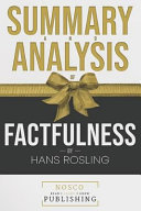 Summary and Analysis of Factfulness by Hans Rosling Book