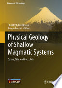 Physical Geology of Shallow Magmatic Systems