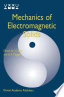 Mechanics of Electromagnetic Solids