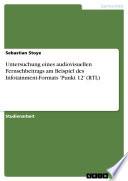 Untersuchung eines audiovisuellen Fernsehbeitrags am Beispiel des Infotainment-Formats 'Punkt 12' (RTL)