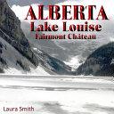 ALBERTA Lake Louise Fairmont Château