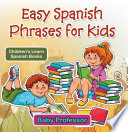 Easy Spanish Phrases for Kids | Children's Learn Spanish Books