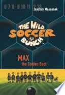 The Wild Soccer Bunch  Book 5  Max the Golden Boot
