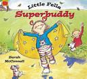 Little Fella Superbuddy