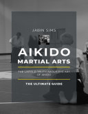 Aikido Martial Arts  The Untold Truth About the Art of Aikido