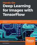 Hands On Deep Learning for Images with TensorFlow